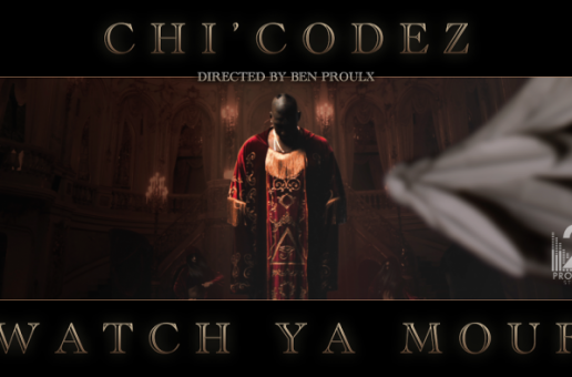 Chi'Codez – Watch Ya Mouf (Video)