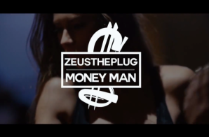 Zeus The Plug – Money Man (Video)