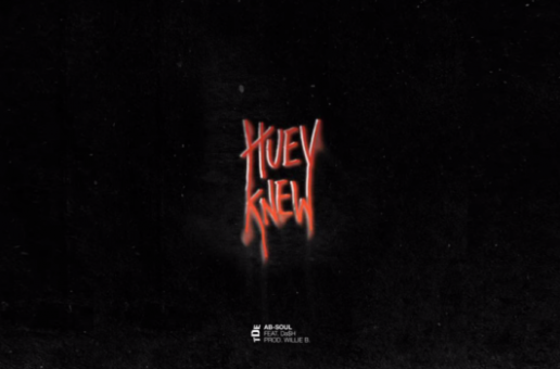 Ab-Soul – Huey Knew Ft. Da$h