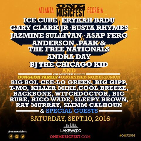 One-Musicfest-2016 The Dungeon Family, Ice Cube, Erykah Badu, Gary Clark Jr, Andra Day, Busta Rhymes & More Will Hit the ONE Musicfest 2016 Stage Tomorrow in Atlanta
