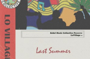 Lo Village – Last Summer EP + Lately Video