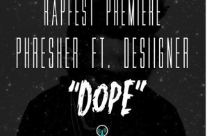 Phresher – Dope Ft. Desiigner