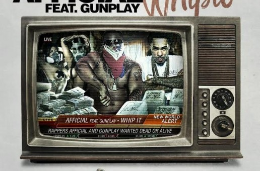 Afficial – Whip It Ft. Gunplay