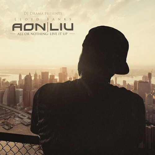 all-or-nothing-500x500 Lloyd Banks - All Or Nothin: Live It Up (Mixtape)