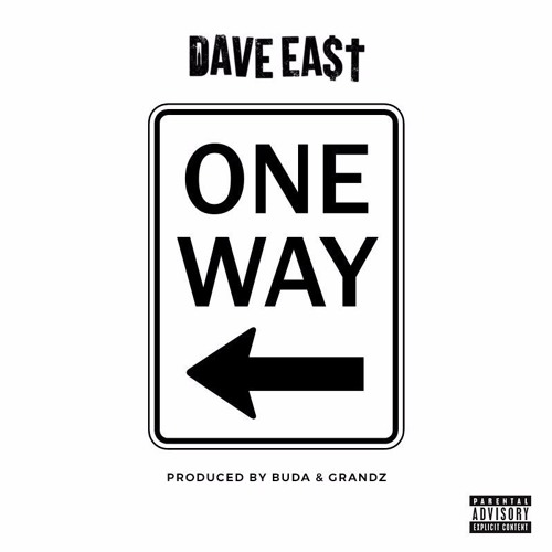 dave-east-one-way Dave East - One Way (Prod. By Buda & Grandz)