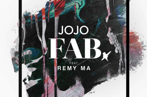JoJo – FAB (Fake Ass B*tches) Ft. Remy Ma