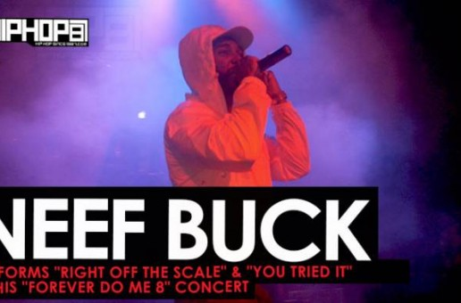 "Neef Buck Performs ""Right Off the Scale"" & ""You Tried It"" at His ""Forever Do Me 8"" Concert (HHS1987 Exclusive)"