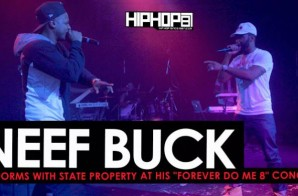 "Neef Buck Performs ""Game of Thrones"" & More with State Property at His ""Forever Do Me 8"" Concert"