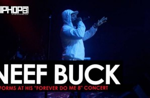 """Neef Buck Performs """"Right Off the Scale"""" & """"You Tried It"""" at His """"Forever Do Me 8"""" Concert (HHS1987 Exclusive)"""