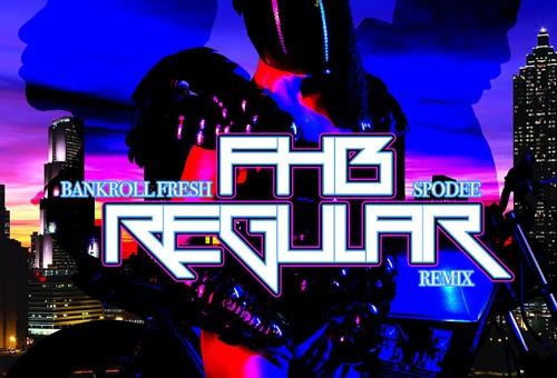 FHB – Regular Remix Ft. Bankroll Fresh & Spodee (Video)