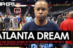 The Atlanta Dream Will Host the Seattle Storm in Open Play of the 2016 WNBA Playoffs Wednesday Night (Video)