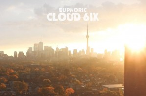 Euphoric – Cloud 6ix The Mixtape (Hosted By DJ Mellz)