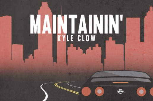 Kyle Clow – Maintainin'