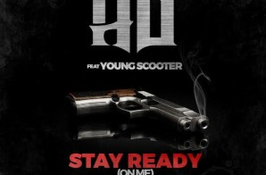 HD – Stay Ready (On Me) Ft. Young Scooter