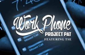 Project Pat – Work Phone Ft. TSE