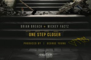 Brian Breach x Mickey Factz – One Step Closer