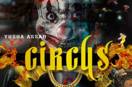 Yusha Assad – Circus (Prod. By KC Da Producer)