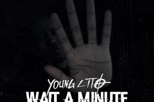 Young Lito – Wait A Minute (Freestyle)