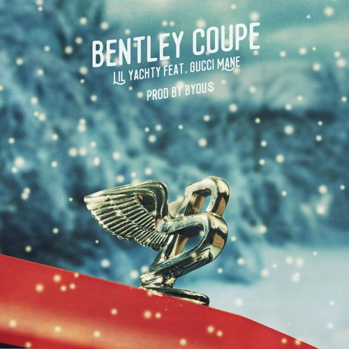 Bentley-Coupe Lil Yachty – Bentley Coupe Ft. Gucci Mane