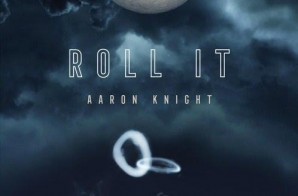 Aaron Knight – Roll It