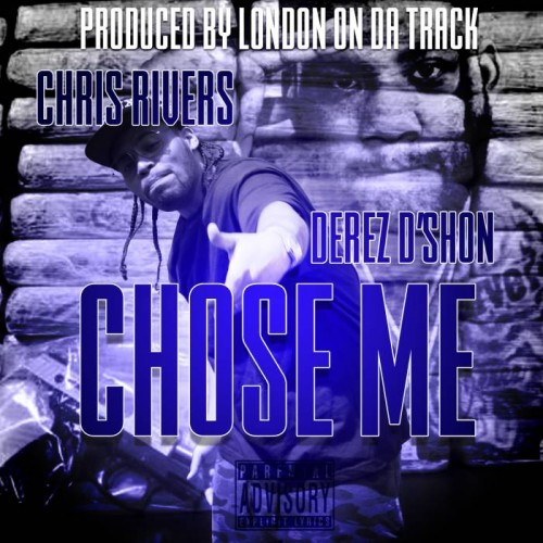 chose-me-cvr-fin-500x500 Chris Rivers - Chose me (Produced by London On Da Track)