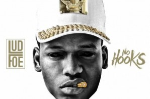 LUD FOE – No Hooks (Mixtape) + My Ambitions As A Rider (Video)
