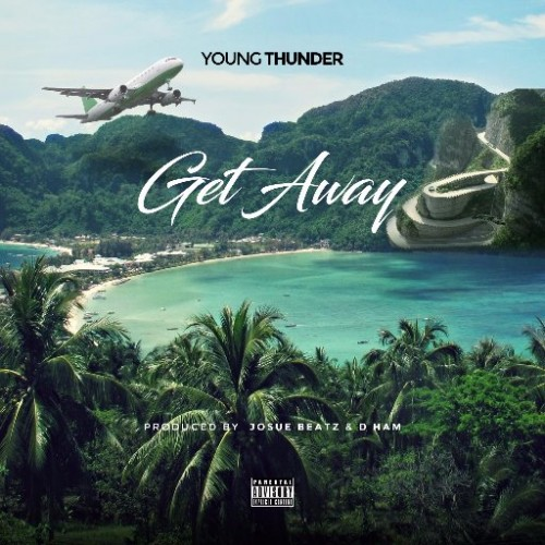 gdQYsbmu-500x500 Young Thunder - Get Away (Prod. By Josue Beatz & D Ham)