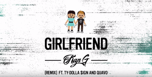 kap-g-remix-500x254 Kap G - Girlfriend (Remix) ft. Ty Dolla $ign & Quavo (Audio)