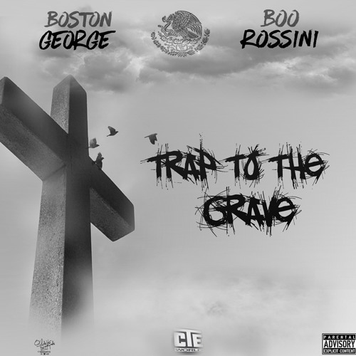 trap-to-the-grave Boston George x Boo Rossini - Trap To The Grave