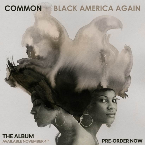 "unnamed-3-500x500 Common Announces 11/4 Release For ""Black America Again"""