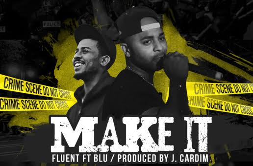 Fluent x Blu – Make It (Prod. by J. Cardim)