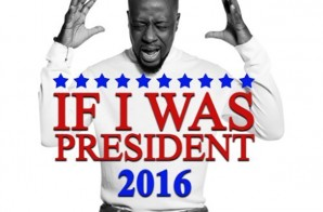 Wyclef Jean – If I Was President 2016
