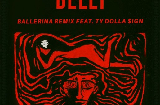 Belly – Ballerina Ft. Ty Dolla $ign (Remix)