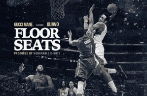 Gucci Mane – Floor Seats Ft. Quavo (Prod. By Honorable C Note)