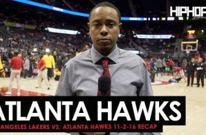 True To Atlanta: Los Angeles Lakers vs. Atlanta Hawks (11-2-16) (Recap) (Video)