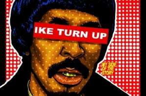 Nick Cannon – The Gospel of Ike Turn Up, My Side of The Story (Mixtape)