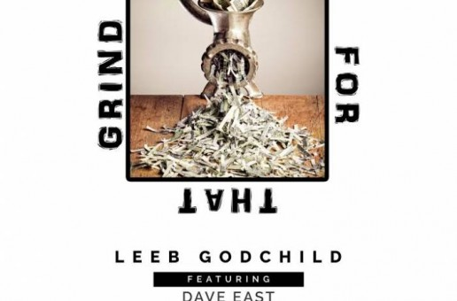 Leeb Godchild x Dave East – Grind for That
