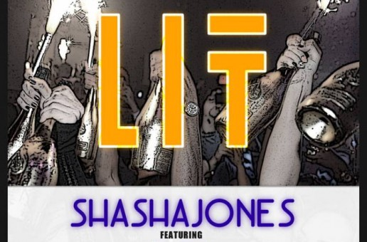Sha Sha Jones – Lit Ft. The Game