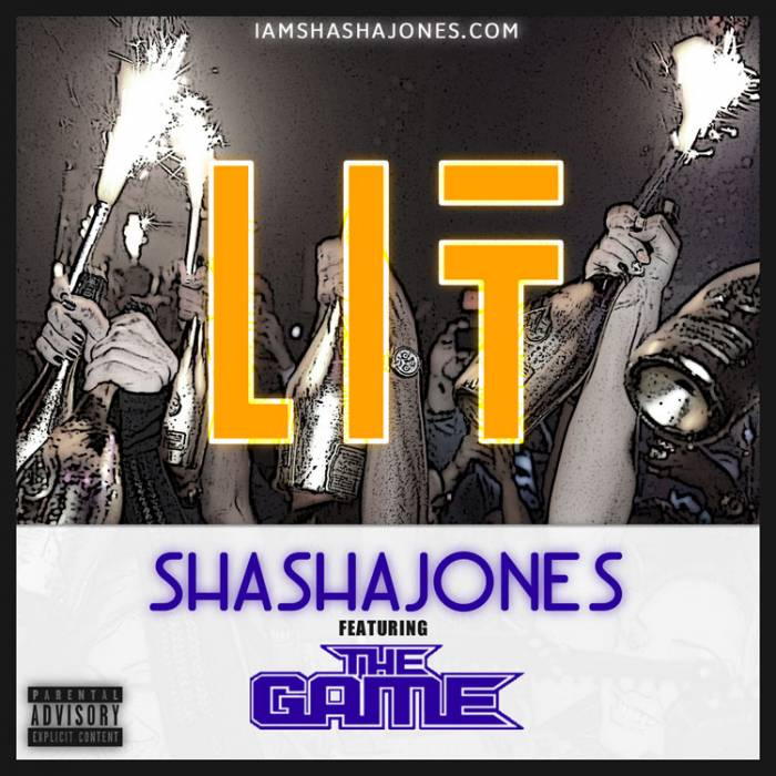 lit-750 Sha Sha Jones - Lit Ft. The Game