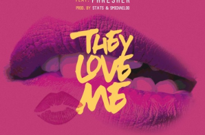 Maino x Phresher – They Love Me