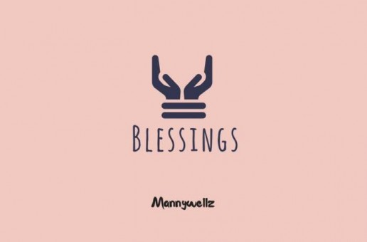 Mannywellz – Blessings