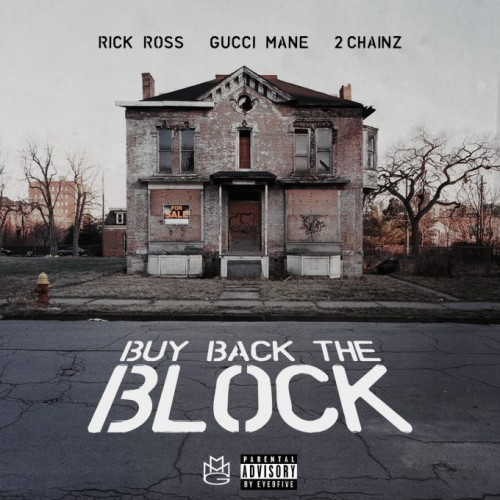 rick-ross-buy-back-the-block-680x680-500x500 Rick Ross - Buy Back The Block Ft. 2 Chainz x Gucci Mane