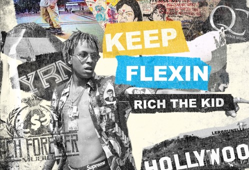 Rich The Kid – Keep Flexing (Mixtape)