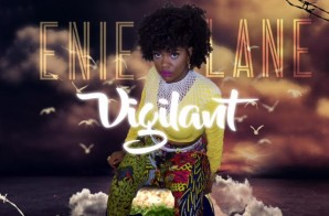 Enie Lane – Vigilant ft. J.1.DA
