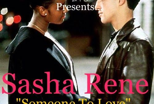 Sasha Renee – Someone To Love (Prod. by Mr. Exclusive 2-1-5)