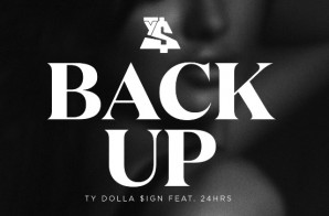Ty Dolla $ign – Back Up Ft. 24hrs
