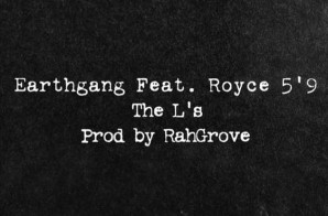 EarthGang x Royce Da 5'9 – The L's