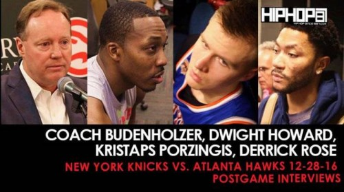 Knicks-500x279 Coach Budenholzer, Dwight Howard, Kristaps Porzingis, Derrick Rose (New York Knicks vs. Atlanta Hawks 12-28-16 Postgame Interviews)