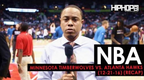 NBA-500x279 NBA: Minnesota Timberwolves vs. Atlanta Hawks (12-21-16) (Recap) (Video) (Shot by Danny Digital)