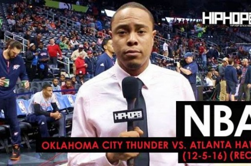 Oklahoma City Thunder vs. Atlanta Hawks (12-5-16) (Recap) (Video)